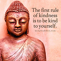 The first rule of kindness is to be kind to yourself.