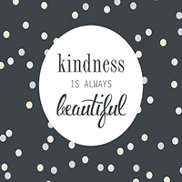 kindness is always beautiful