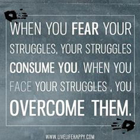 When you fear your struggles...